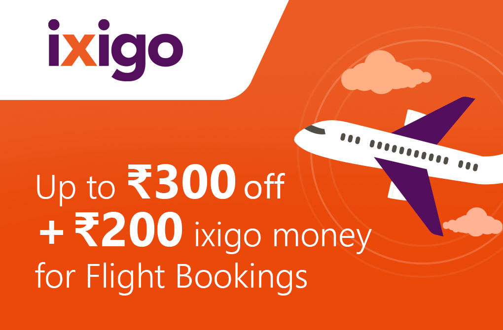 Up to Rs.300 off on Flights + Rs.200 ixigo Money
