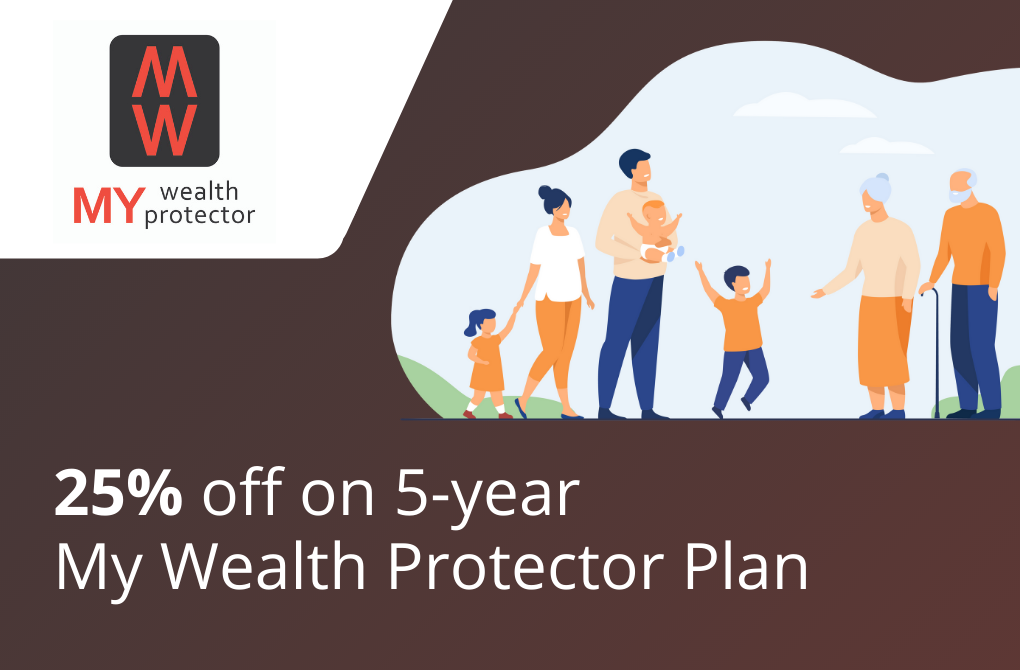 25% off on 5-year My Wealth Protector plan
