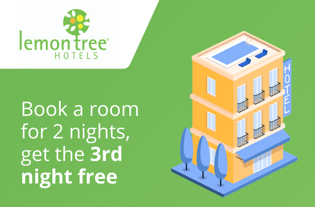 Get 1 night stay complimentary from Lemon Tree Hotels